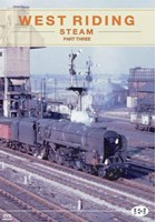 West Riding Steam Part 3 DVD