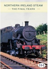 Northern Ireland Steam The Final Years DVD