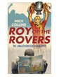 Roy of the Rovers A Biography of a Footballing Legend (HB)