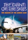 The Giant of the Skies. the Making of the Airbus A380