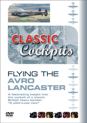 Classic Cockpits Flying the Avro Lancaster DVD - click to enlarge