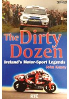 The Dirty Dozen - Ireland's Motorsport Legends (PB)