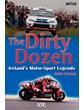 The Dirty Dozen - Ireland's Motorsport Legends (PB)