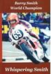 Barry Smith World Champion - Whispering Smith (PB)