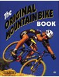 Original Mountain Bike Book, the (2ND Edition) Book