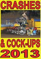 Crashes and C*ck Ups 2013 DVD