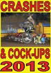 Crashes and C*ck Ups 2013 DVD