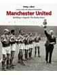 Manchester United Building a Legend The Busby Years (HB)
