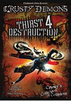 Crusty Demons Thirst 4 Destruction DVD