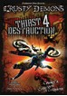 Crusty Demons Thirst 4 Destruction DVD