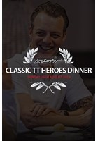 RST Classic TT 2018 Heroes Dinner Sunday 26th August Ticket