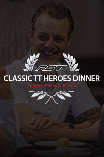 RST Classic TT 2018 Heroes Dinner Sunday 26th August Ticket - click to enlarge