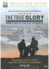 The True Glory -from D-day to the Fall of Berlin (2 Disc Set)