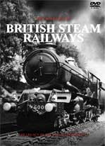 The History of British Steam Railways DVD