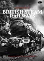 The History of British Steam Railways DVD