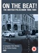 On the Beat:the British Policeman 1900-84