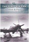 The Fleet Air Arm at War and Peace DVD