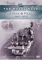 The Royal Navy at War & Peace 1967-72