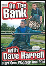 On the Bank with Dave Harrell Part 1 – Waggler and Pole DVD