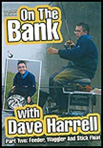 On the Bank with Dave Harrell Part 2 – Feeder, Waggler and Stick Float DVD