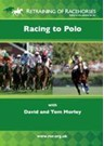 Retraining Racehorses - Racing to Polo with David and Tom Morley DVD