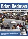 Brian Redman: Daring Drivers, Deadly Tracks (HB)