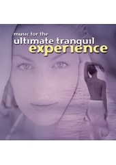 Music For The Ultimate Tranquil Experience CD