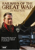 Railways of the Great War with Michael Portillo DVD