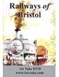 Railways of Bristol DVD