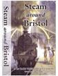 Steam Around Bristol DVD