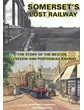 Somersets Lost Railway DVD