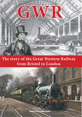 GWR- The Story of the Great Western Railway Bristol to London DVD