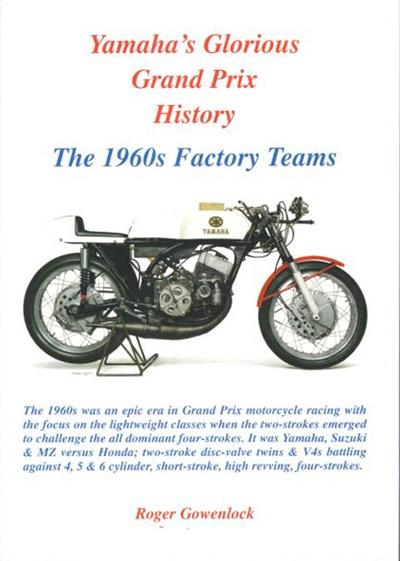 Yamaha's Glorious Grand Prix History The 1960s Factory Teams (PB)