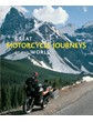 Great Motorcycle Journeys of the World (HB)9780760335451