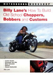 Billy Lane's: How to Buildold School Choppers,bobbers &