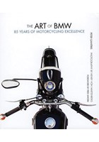 The Art of BMW:85 Years of Motorcycling Excellence (HB)