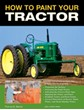 How to Paint Tractors and Trucks