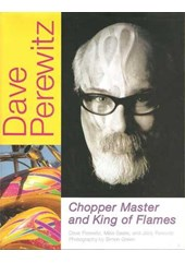 Dave Perewitz:chopper Master & King of Flames Book