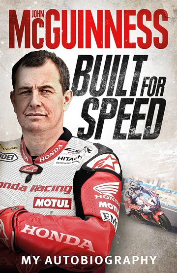 John McGuinness: Built for Speed Autobiography (HB) - click to enlarge