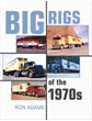 Big Rigs of the 1970S Book