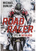 Road Racer: It's in My Blood Michael Dunlop Autobiography (HB)