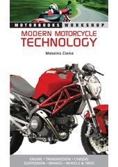 Modern Motorcycle Technology (PB) 978 0 7603 38193