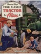 How to Keep Your Classic Tractor Alive (PB)