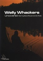 WELLY WHACKERS UNCOVERED - Steve Renyard & Ian Poole