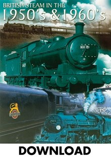 British Steam In The 1950s AND 1960s - Download