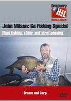 John Wilson - Go Fishing Special - Float Fishing DVD