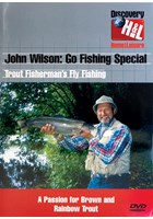 John Wilson: Go Fishing Special: Trout Fisherman's Fly Fishing DVD