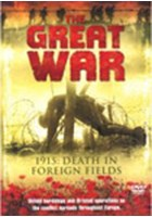 The Great War - 1915: Death in Foreign Fields DVD