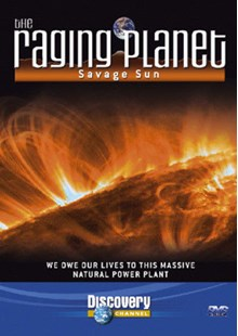 The Raging Planet - Savage Sun DVD