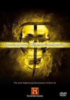 The Unexplained Spontaneous Human Combustion DVD